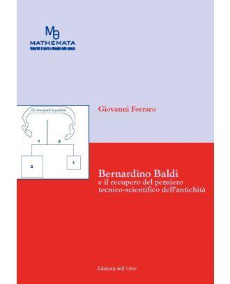 Bernardino Baldi e il recupero del pensiero tecnico scientifico dell'antichità