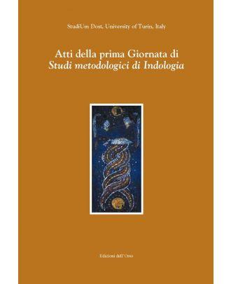 Atti della prima Giornata di Studi metodologici di Indologia