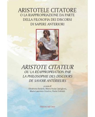 Aristotele citatore o la riappropriazione da parte della filosofia dei discorsi di sapere anteriori