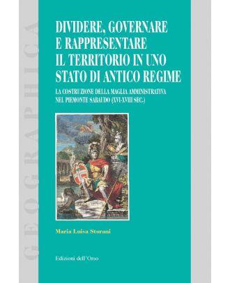 Dividere, governare e rappresentare il territorio  in uno Stato di antico regime