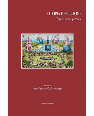 Utopia e religione. Figure, temi, percorsi