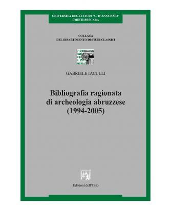 Bibliografia ragionata di archeologia abruzzese 1994-2005
