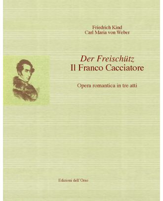«Der Freischütz». Il Franco Cacciatore