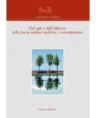 Del qui e dell'altrove nella poesia italiana moderna e contemporanea