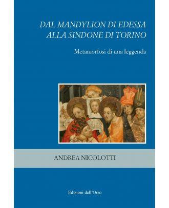 Dal Mandylion di Edessa alla Sindone di Torino