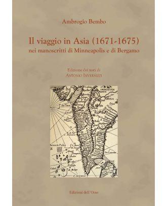 Il viaggio in Asia (1671-1675) nei manoscritti di Minneapolis e di Bergamo