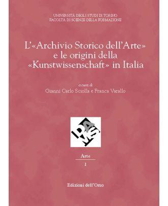 L'«Archivio Storico dell'Arte» e le origini della «Kunstwissenschaft» in Italia