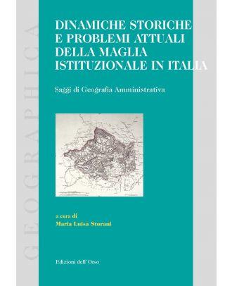 Dinamiche storiche e problemi attuali della maglia istituzionale in Italia
