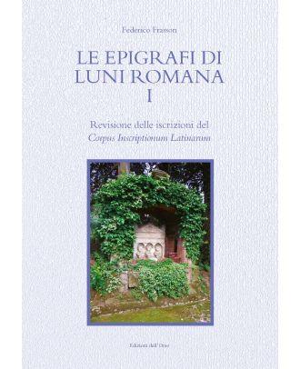 Le epigrafi di Luni romana I