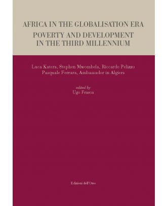 Africa in the Globalisation Era. Poverty and Development in the third Millennium