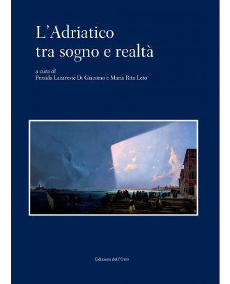 L'Adriatico tra sogno e realtà